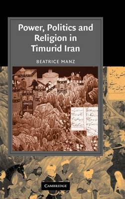 Power, Politics and Religion in Timurid Iran book