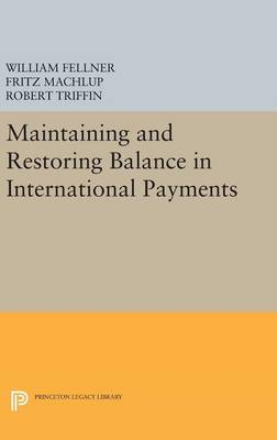 Maintaining and Restoring Balance in International Trade by Fritz Machlup