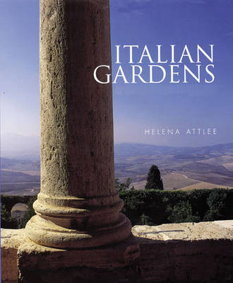 Italian Gardens: A Cultural History by Helena Attlee