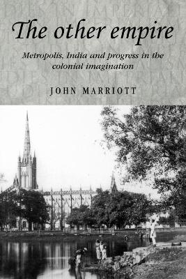 The Other Empire by John A.R. Marriott
