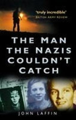 Man the Nazis Couldn't Catch by John Laffin