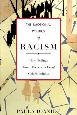 The Emotional Politics of Racism by Paula Ioanide