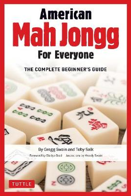 American Mah Jongg for Everyone: The Complete Beginner's Guide by Gregg Swain