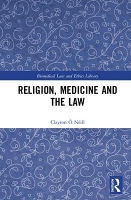 Religion, Medicine and the Law book