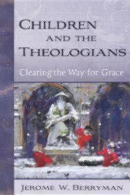 Children and the Theologians by Jerome W. Berryman