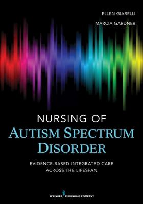 Nursing of Autism Spectrum Disorder by Ellen Giarelli