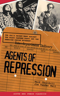Agents of Repression by Ward Churchill