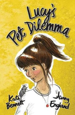 Lucy's Pet Dilemma by Kate Bennett