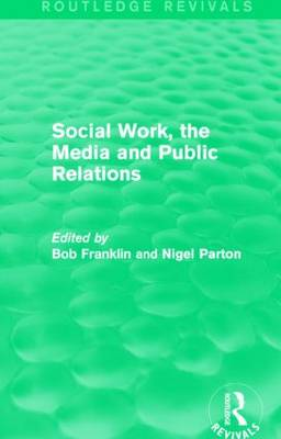 Social Work, the Media and Public Relations by Bob Franklin