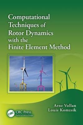Computational Techniques of Rotor Dynamics with the Finite Element Method by Arne Vollan