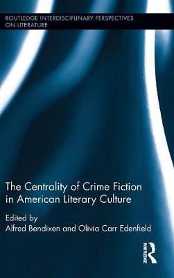 Centrality of Crime Fiction in American Literary Culture by Alfred Bendixen