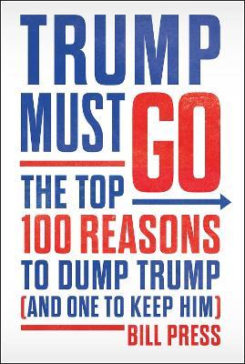 Trump Must Go by Bill Press