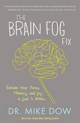 The Brain Fog Fix by Dr Mike Dow