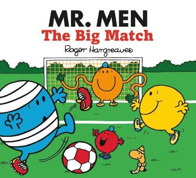 Mr. Men The Big Match by Roger Hargreaves