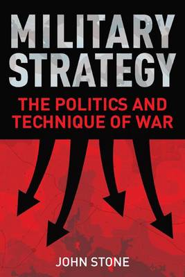 Military Strategy by Dr John Stone