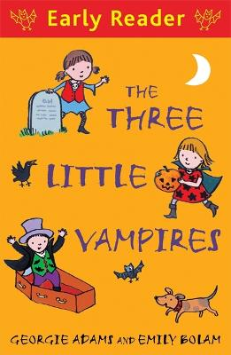 Early Reader: The Three Little Vampires by Georgie Adams