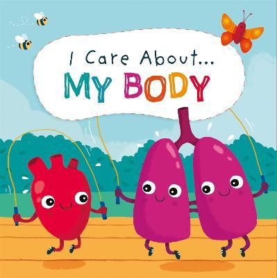 I Care About: My Body by Liz Lennon