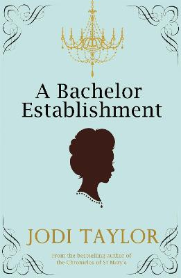 A Bachelor Establishment by Jodi Taylor