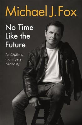 No Time Like the Future: An Optimist Considers Mortality book