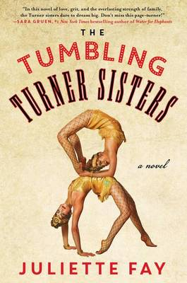 Tumbling Turner Sisters by Juliette Fay