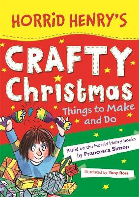 Horrid Henry's Crafty Christmas by Francesca Simon