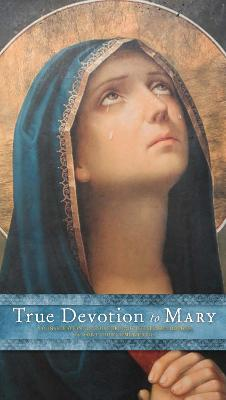 True Devotion to Mary by Saint Louis de Montfort