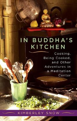 In Buddha's Kitchen by Kimberley Snow