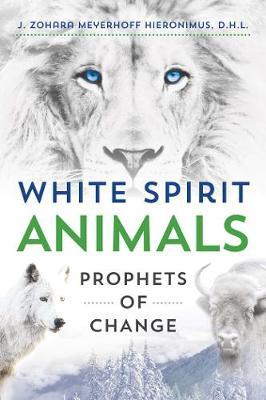 White Spirit Animals by J. Zohara Meyerhoff Hieronimus