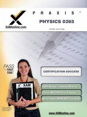 Praxis Physics 0265 by Sharon A Wynne
