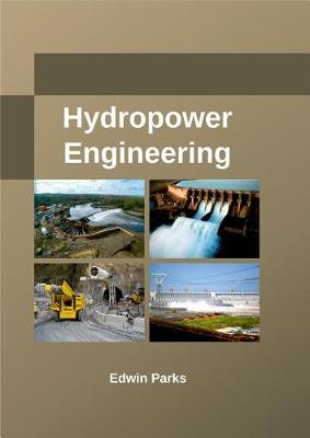 Hydropower Engineering by Edwin Parks