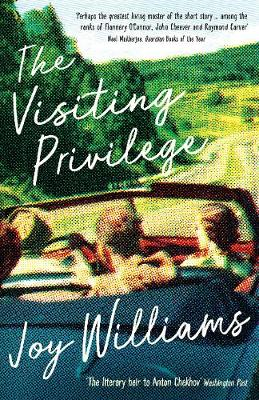 Visiting Privilege by Joy Williams