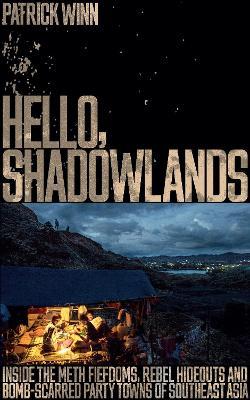 Hello, Shadowlands by Patrick Winn