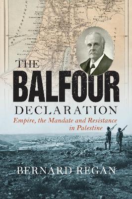 The Balfour Declaration by Bernard Regan