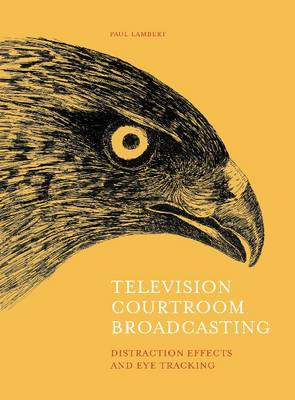 Television Courtroom Broadcasting by Dr. Paul Lambert