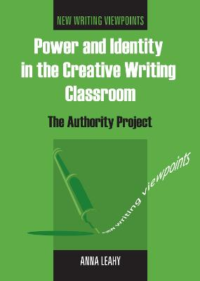 Power and Identity in the Creative Writing Classroom by Anna Leahy