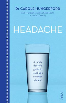 Headache: A Family Doctor's Guide To Treating A Common Ailment book