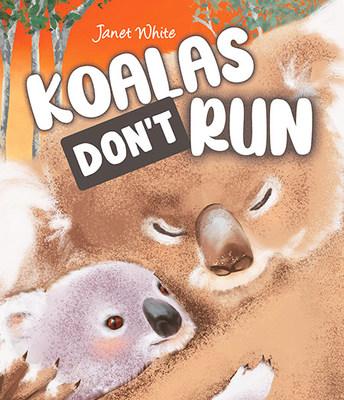 Koalas Don't Run by Janet White