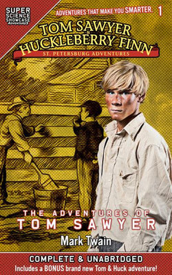Tom Sawyer & Huckleberry Finn: St. Petersburg Adventures: The Adventures of Tom Sawyer (Super Science Showcase) by Mark Twain