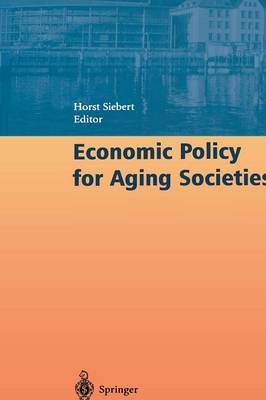 Economic Policy for Aging Societies by Horst Siebert