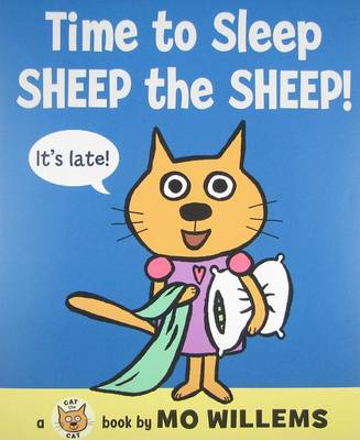 Time to Sleep, Sheep the Sheep! by Mo Willems
