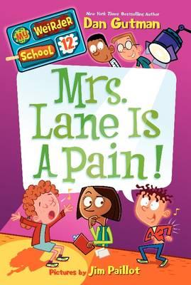 My Weirder School #12: Mrs. Lane Is a Pain! by Dan Gutman