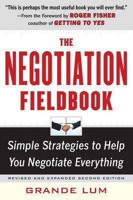 The Negotiation Fieldbook, Second Edition by Grande Lum