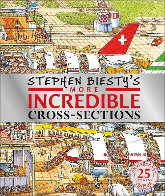 Stephen Biesty's More Incredible Cross-sections by Stephen Biesty
