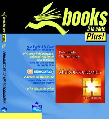 Foundations of Microeconomics, Books a la Carte Edition by Robin Bade