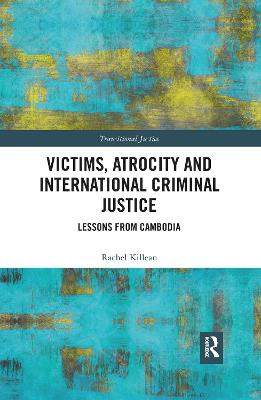 Victims, Atrocity and International Criminal Justice: Lessons from Cambodia book