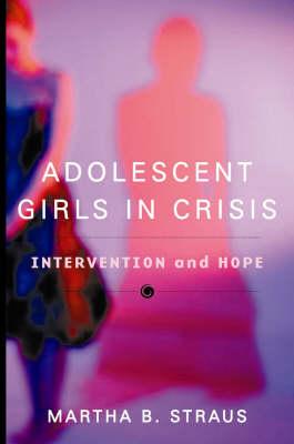 Adolescent Girls in Crisis book