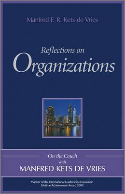 Reflections on Groups and Organizations by Manfred F. R. Kets de Vries