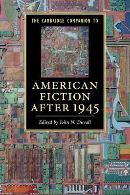 Cambridge Companion to American Fiction after 1945 by John Duvall