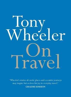 On Travel by Tony Wheeler