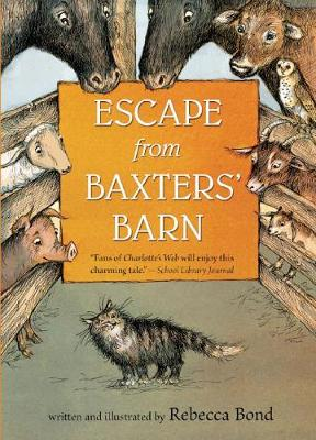 Escape from Baxters' Barn by Rebecca Bond